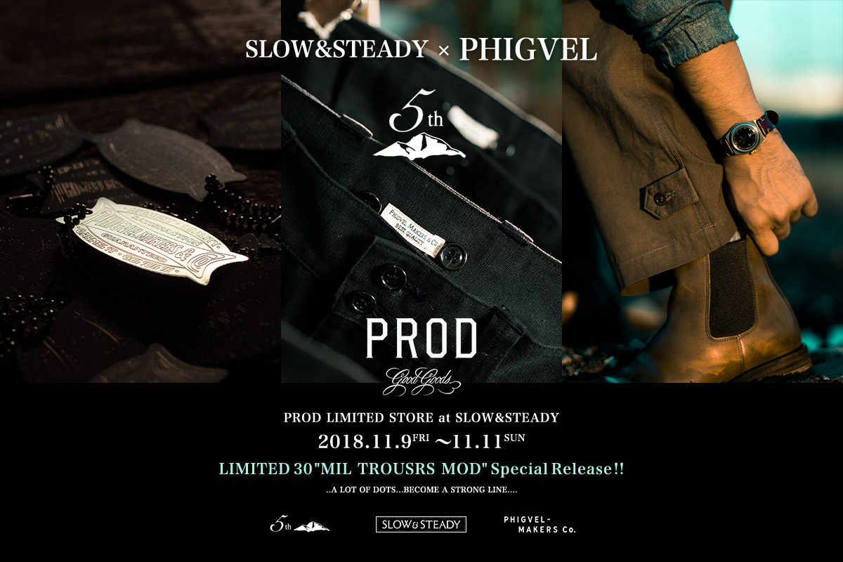 PROD LIMITED STORE at SLOW&STEADY