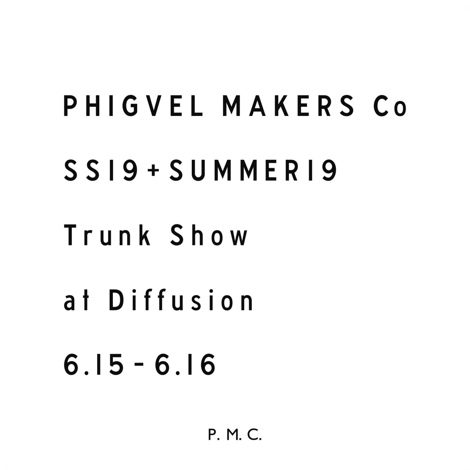 PHIGVEL Trunk Show at Diffusion