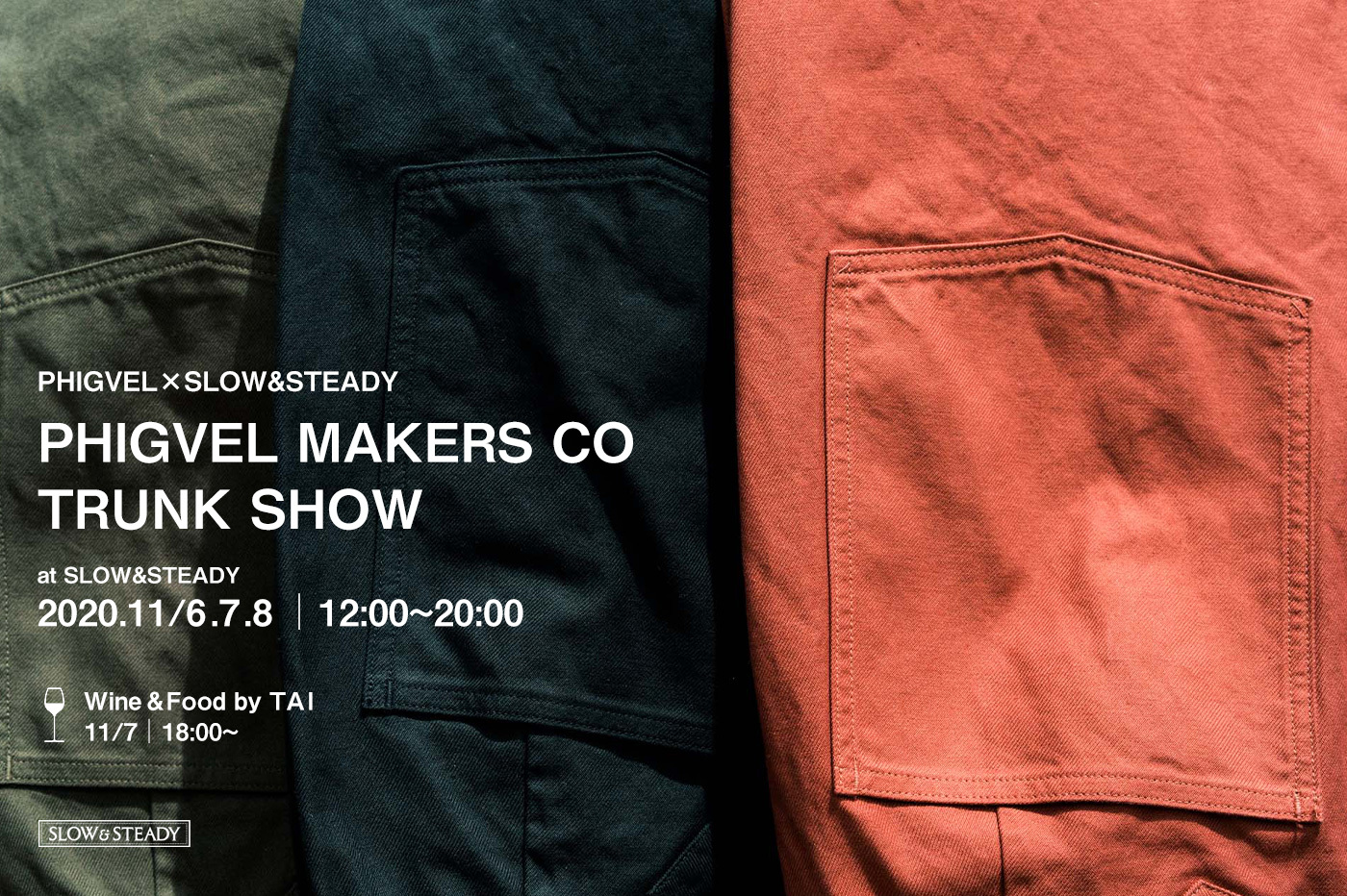 PHIGVEL Trunk Show at SLOW&STEADY
