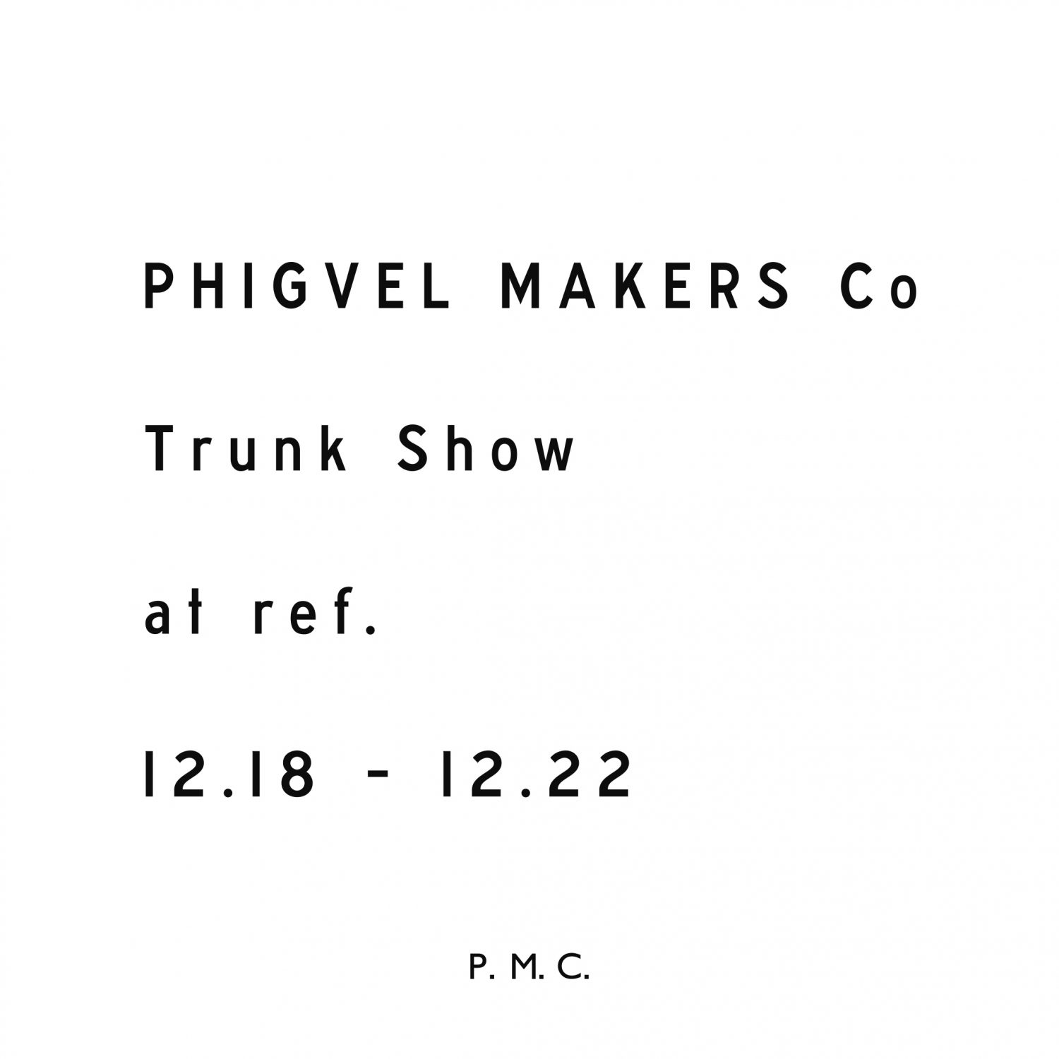 PHIGVEL Trunk Show at ref.